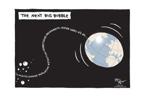 The next big bubble. Climate change. Population. Extinction. Overfishing. Rainforests. Water wars… by Joel Pett