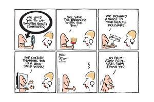 We hold you to impossible beauty standards!  We save the thankless work for you...stone you! by Joel Pett