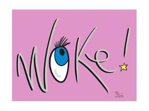 Woke! (pink) by Joel Pett