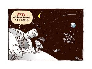 Wow! Another planet like earth! That's it … we're building a wall!! by Joel Pett