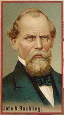 John Augustus Roebling American Engineer and Industrialist Born in Germany