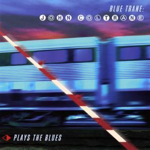 John Coltrane - Blue Trane: John Coltrane Plays the Blues