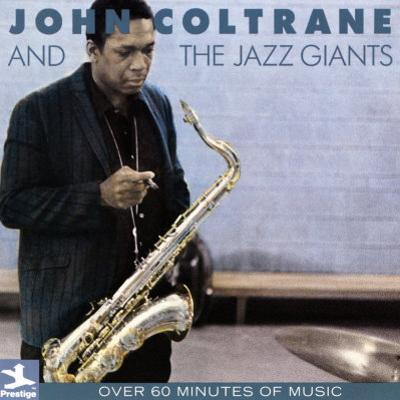 John Coltrane - John Coltrane and the Jazz Giants