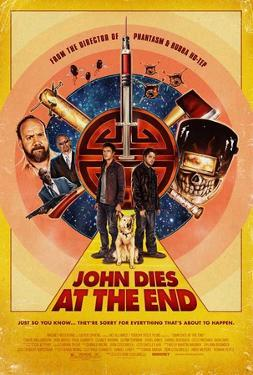 John Dies at the End (Chase Williamson, Rob Mayes, Paul Giamatti) Movie Poster