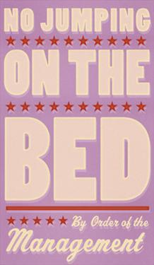 No Jumping on the Bed (pink) by John Golden