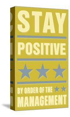 Stay Positive by John Golden