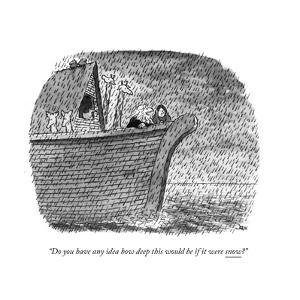 """Do you have any idea how deep this would be if it were snow?"" - New Yorker Cartoon by John Jonik"