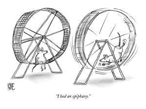 """""""I had an epiphany."""" - New Yorker Cartoon by John Kane"""