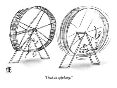 """I had an epiphany."" - New Yorker Cartoon by John Kane"