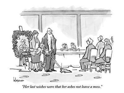"""""""Her last wishes were that her ashes not leave a mess."""" - New Yorker Cartoon"""
