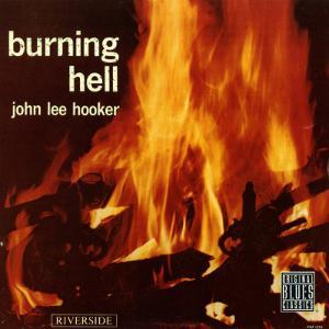 John Lee Hooker - Burning Hell