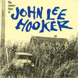 John Lee Hooker - The Country Blues of John Lee Hooker