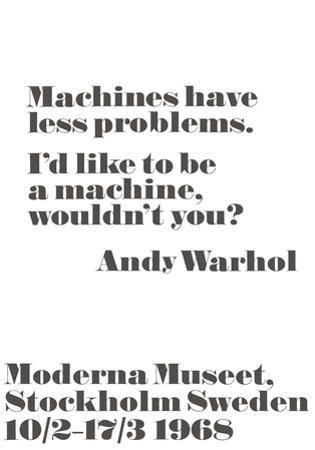 Machines have less problems. by John Melin