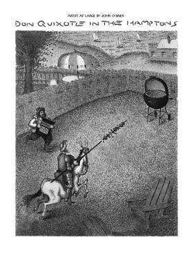 DON QUIXOTE IN THE HAMPTONS - New Yorker Cartoon by John O'brien