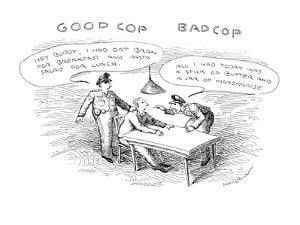 Good Cop Bad Cop - New Yorker Cartoon by John O'brien