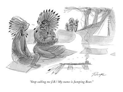 """Stop calling me J.B.! My name is Jumping Bear."" - New Yorker Cartoon"