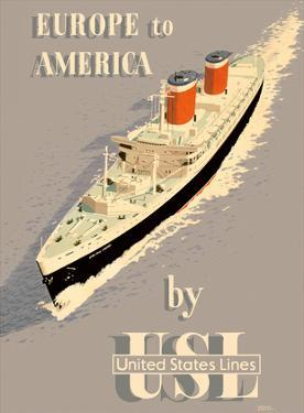 Europe to America - by United States Lines - S.S. United States Ocean Liner by John S. Smith