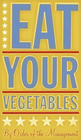Eat Your Vegetables by John W. Golden