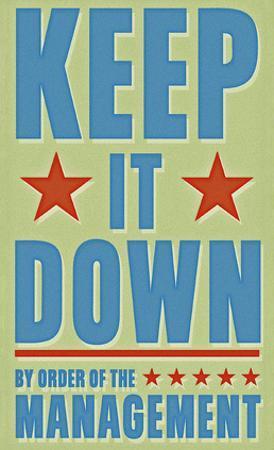 Keep It Down by John W. Golden