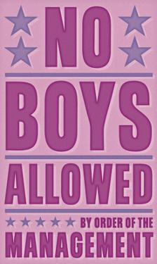 No Boys Allowed by John W. Golden