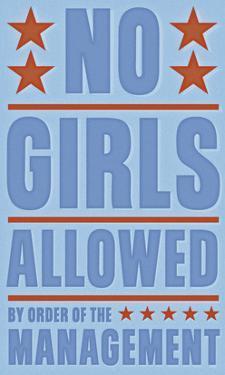 No Girls Allowed by John W. Golden