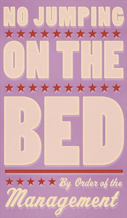 No Jumping on the Bed (pink) by John W. Golden