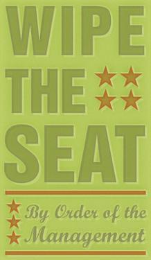 Wipe the Seat by John W^ Golden