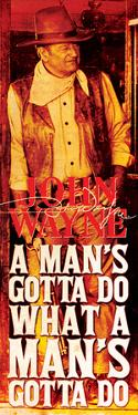 John Wayne- What a Mans Gotta Do (Slim Poster)