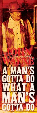 John Wayne- What a Mans Gotta Do (Slim Poster)
