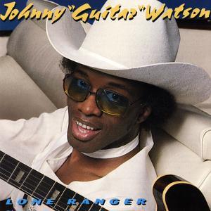 "Johnny ""Guitar"" Watson - Lone Ranger"