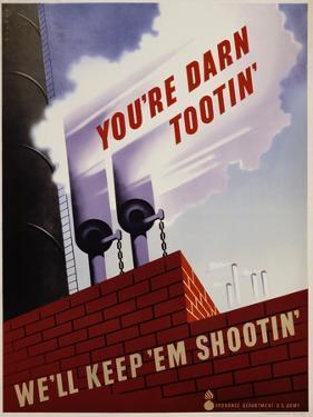 You're Darn Tootin' We'll Keep 'Em Shootin' Poster by Joseph Binder