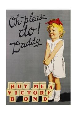 Oh Please Do! Daddy, Buy Me a Victory Bond Poster by Joseph Ernest Sampson