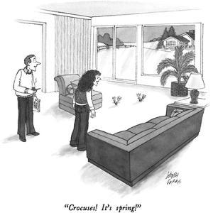 """Crocuses!  It's spring!"" - New Yorker Cartoon by Joseph Farris"