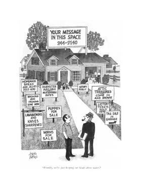 """""""Frankly, we're just keeping our heads above water."""" - New Yorker Cartoon by Joseph Farris"""