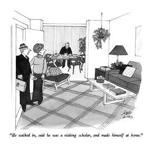 """He walked in, said he was a visiting scholar, and made himself at home."" - New Yorker Cartoon by Joseph Farris"
