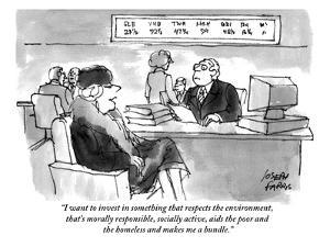 """I want to invest in something that respects the environment, that's moral…"" - Cartoon by Joseph Farris"