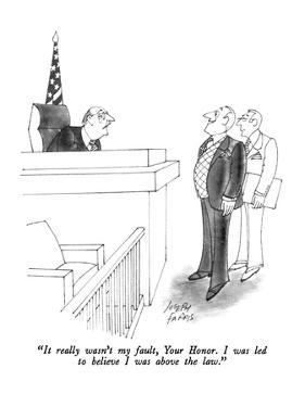 """It really wasn't my fault, Your Honor.  I was led to believe I was above …"" - New Yorker Cartoon by Joseph Farris"