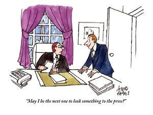 """""""May I be the next one to leak something to the press?"""" - Cartoon by Joseph Farris"""