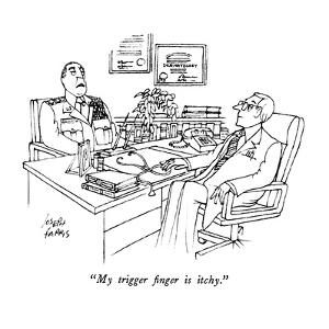 """My trigger finger is itchy."" - New Yorker Cartoon by Joseph Farris"