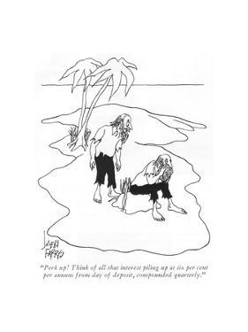 """Perk up! Think of all that interest piling up at six per cent per annum f…"" - New Yorker Cartoon by Joseph Farris"