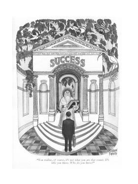 """""""You realize, of course, it's not what you are that counts. It's who you k…"""" - New Yorker Cartoon by Joseph Farris"""