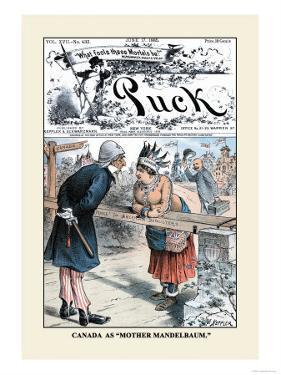 Puck Magazine: Canada as Mother Mandelbaum by Joseph Keppler