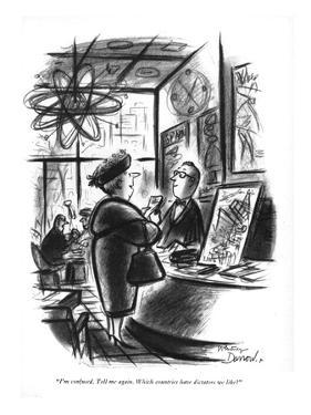 """""""I'm confused. Tell me again. Which countries have dictators we like?"""" - New Yorker Cartoon by Jr. Darrow"""