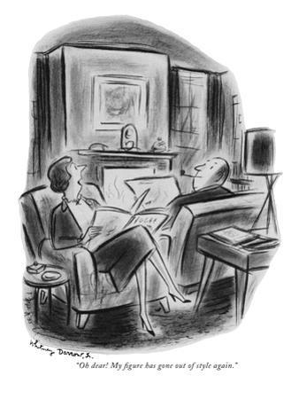 """Oh dear! My figure has gone out of style again."" - New Yorker Cartoon by Jr. Darrow"