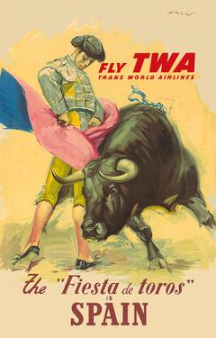 The Festival of the Bulls in Spain - Fly TWA (Trans World Airlines) - Matador Bullfighting by Juan Reus