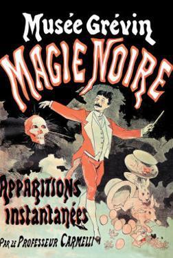 Musee Grevin Magie Noire: Apparitions Instantanees Par le Professeur Carmelli by Jules Ch?ret