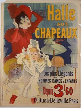 Poster Advertising 'Halle Aux Chapeaux', C.1892 by Jules Chéret