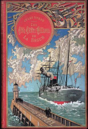 """Jules Verne, """"The 500 Millions of the Begum"""", Cover by Jules Verne"""