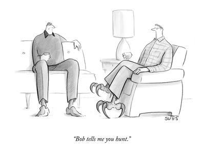 """Bob tells me you hunt."" - New Yorker Cartoon"