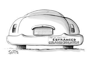 Car with bumper sticker which reads: Ask me about my estranged grandchildr? - New Yorker Cartoon by Julia Suits